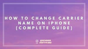 How To Change Carrier Name On iPhone